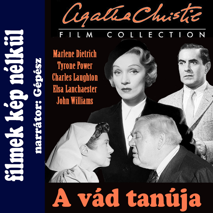 A vád tanúja (Witness for the Prosecution), amerikai krimi, 1957 (Narrátor: Gépész)