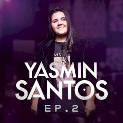 Yasmin Santos - Eu Ja