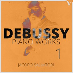 Piano Works 1 by Debussy ;   Jacopo Salvatori