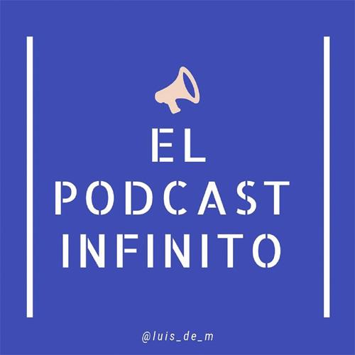 El Podcast Infinito