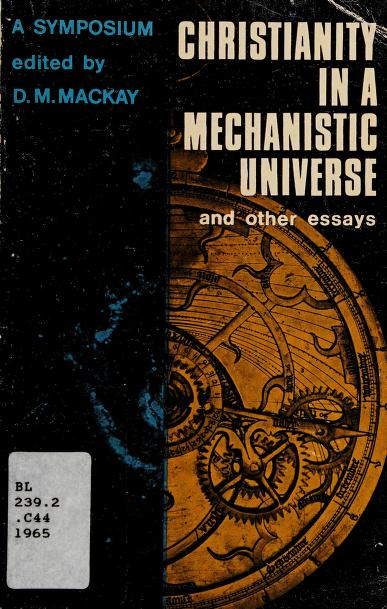 Christianity in a mechanistic universe and other essays by Donald MacCrimmon MacKay