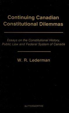 Cover of: Continuing Canadian constitutional dilemmas   William R. Lederman