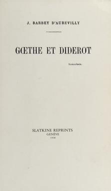 Cover of: Goethe et Diderot. --   J. Barbey d'Aurevilly
