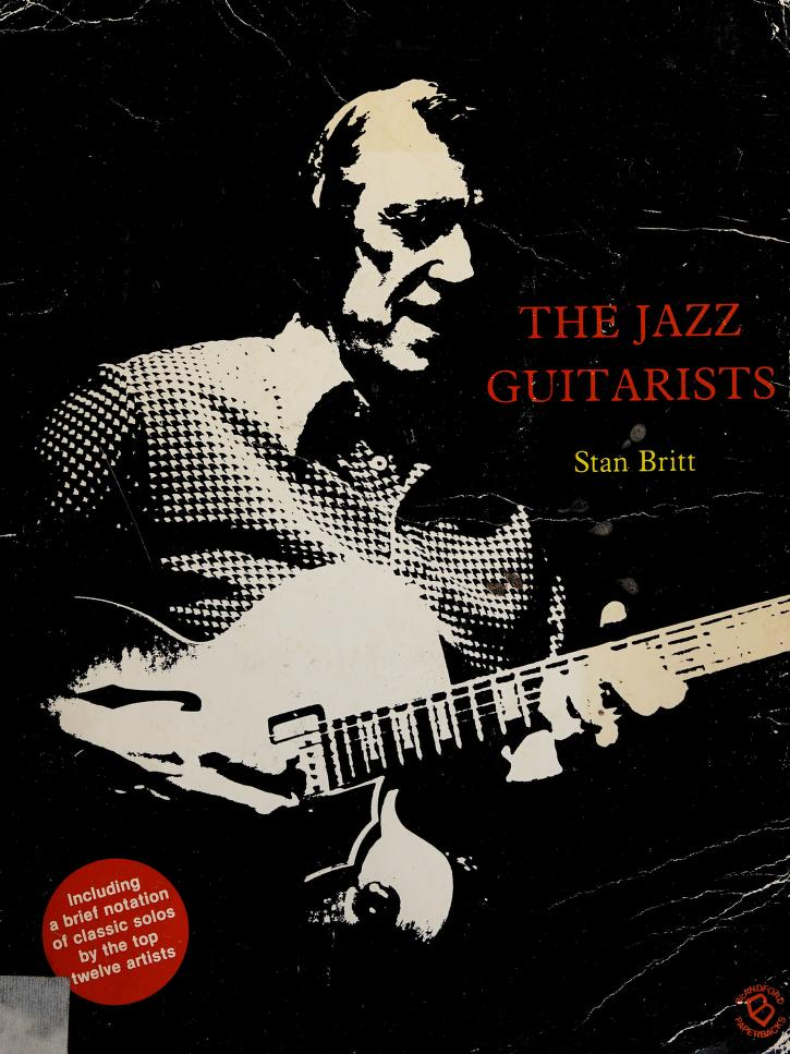 The jazz guitarists by Stan Britt