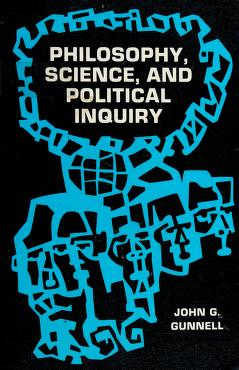 Cover of: Philosophy, science, and political inquiry | Gunnell, John G.