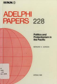 Cover of: Politics and protectionism in the Pacific   Bernard K. Gordon