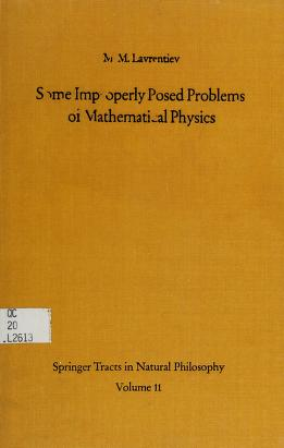 Cover of: Some improperly posed problems of mathematical physics | M. M. Lavrentʹev