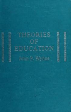 Cover of: Theories of education | Wynne, John Peter